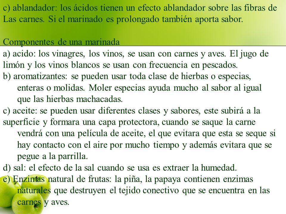 c) ablandador: los ácidos tienen un efecto ablandador sobre las fibras de