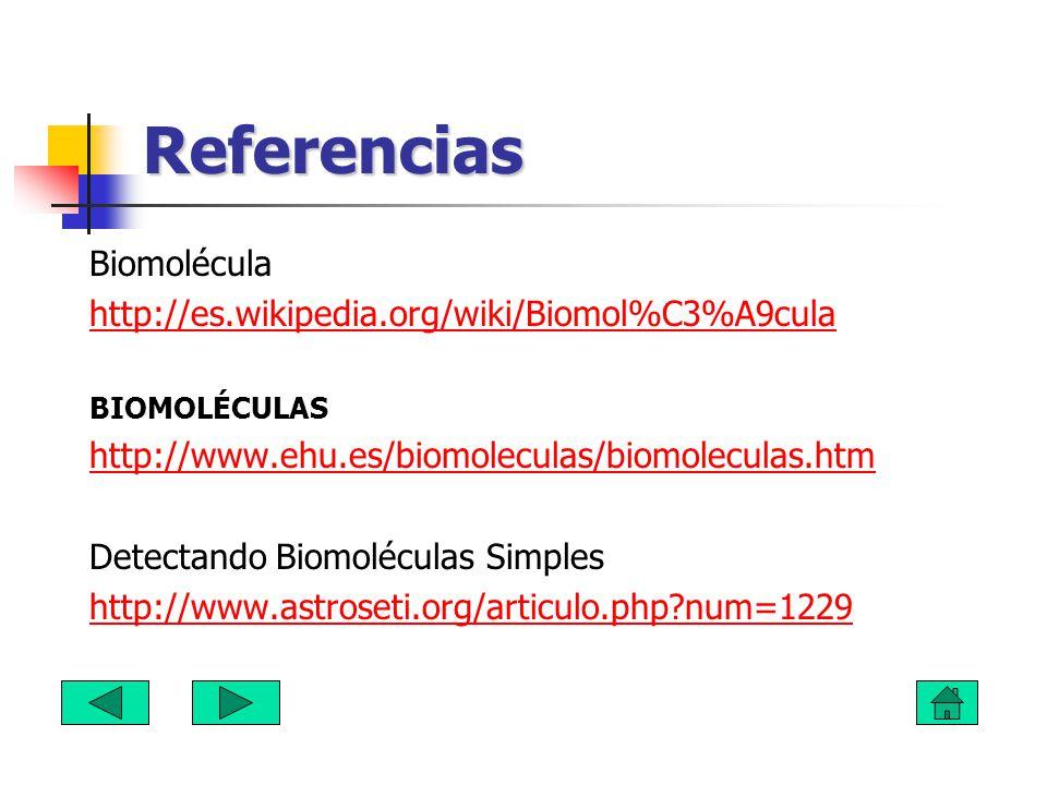 Referencias Biomolécula http://es.wikipedia.org/wiki/Biomol%C3%A9cula