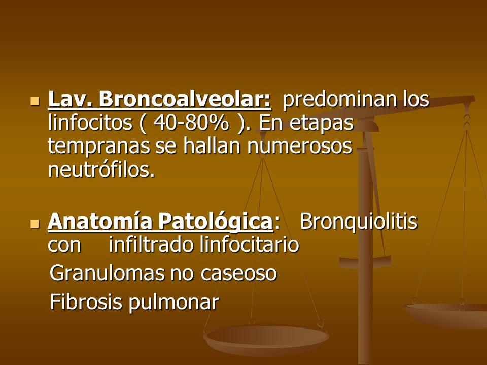 Lav. Broncoalveolar: predominan los linfocitos ( 40-80% )