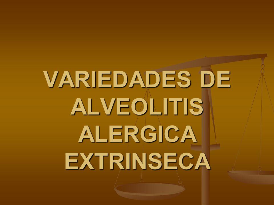 VARIEDADES DE ALVEOLITIS ALERGICA EXTRINSECA