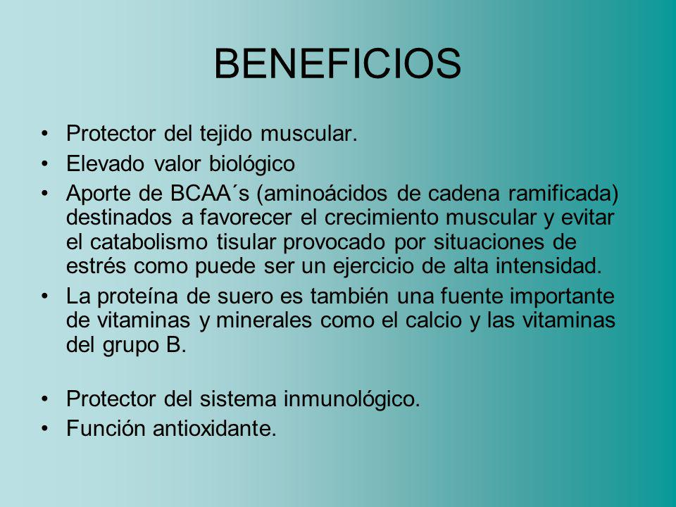 BENEFICIOS Protector del tejido muscular. Elevado valor biológico