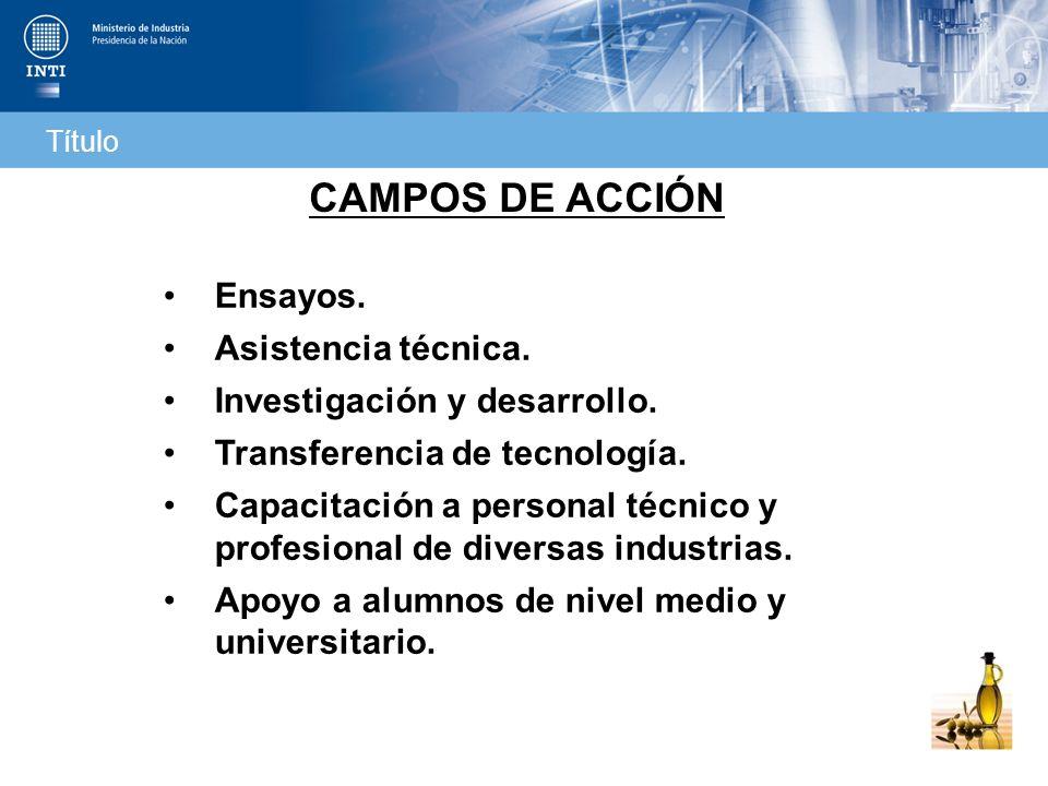CAMPOS DE ACCIÓN Ensayos. Asistencia técnica.