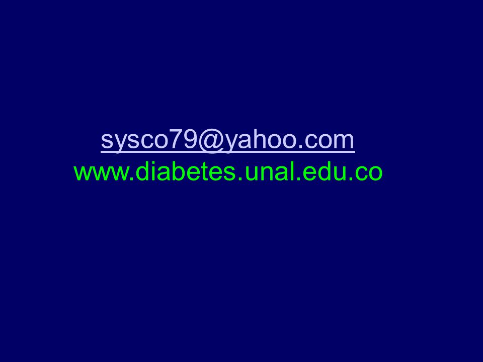 sysco79@yahoo.com www.diabetes.unal.edu.co