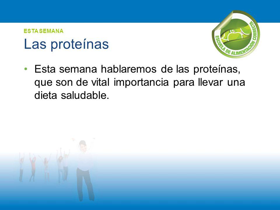 Las proteínas ESTA SEMANA.