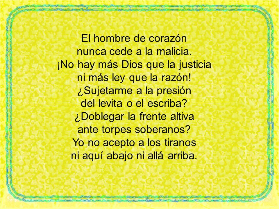 ¡No hay más Dios que la justicia ni más ley que la razón!