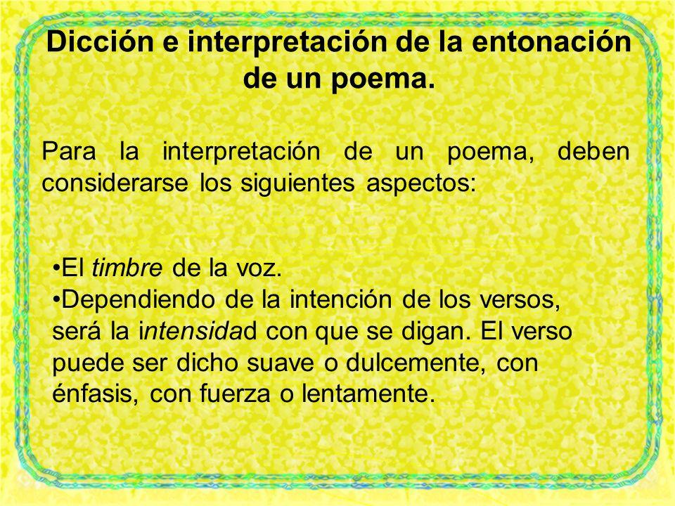Dicción e interpretación de la entonación de un poema.