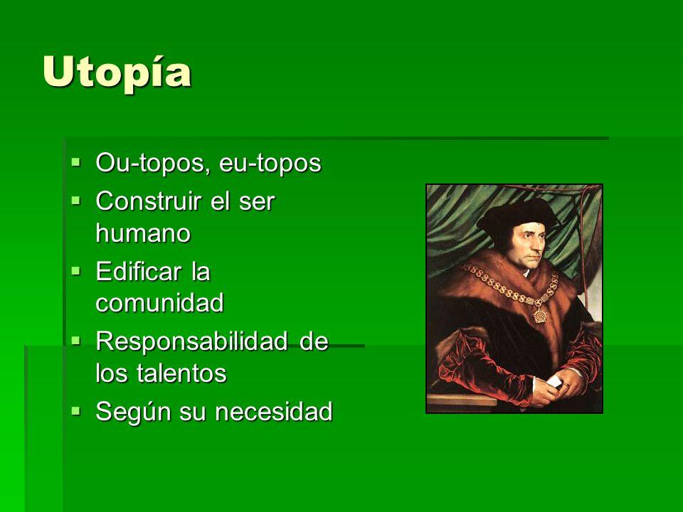 Utopía Ou-topos, eu-topos Construir el ser humano