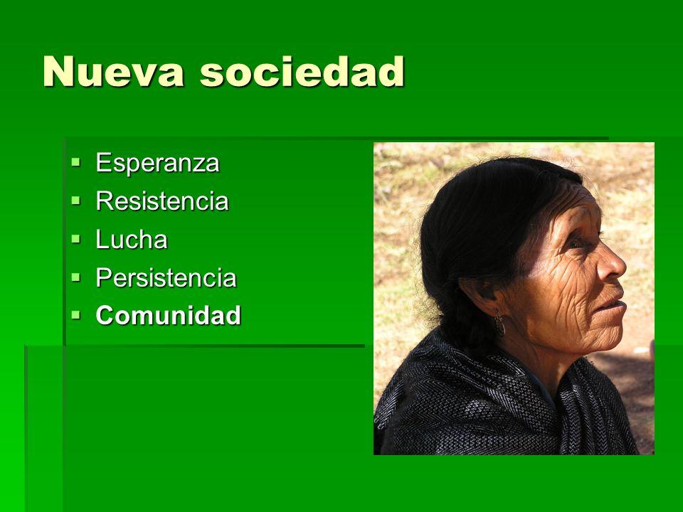 Nueva sociedad Esperanza Resistencia Lucha Persistencia Comunidad