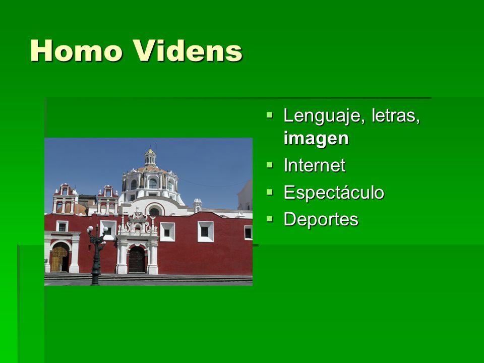 Homo Videns Lenguaje, letras, imagen Internet Espectáculo Deportes