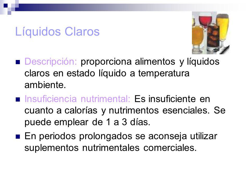 Líquidos Claros Descripción: proporciona alimentos y líquidos claros en estado líquido a temperatura ambiente.