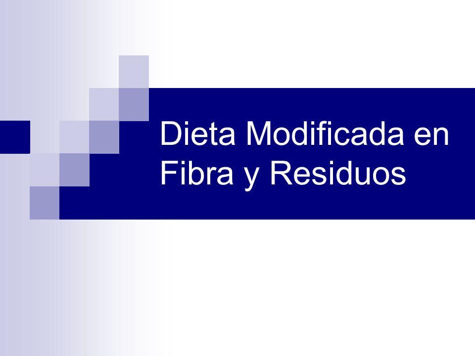 Dieta Modificada en Fibra y Residuos