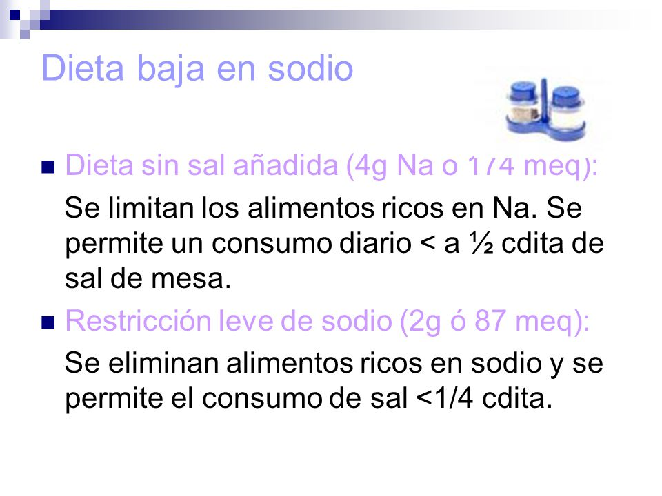 Dieta baja en sodio Dieta sin sal añadida (4g Na o 174 meq):