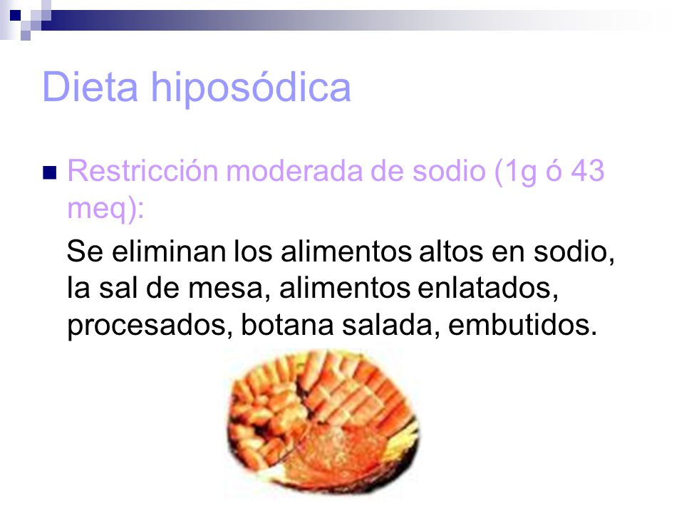 Dieta hiposódica Restricción moderada de sodio (1g ó 43 meq):