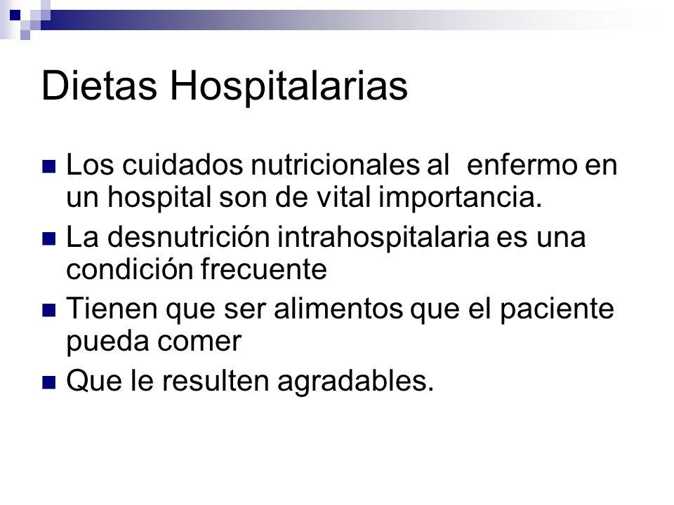 Dietas Hospitalarias Los cuidados nutricionales al enfermo en un hospital son de vital importancia.