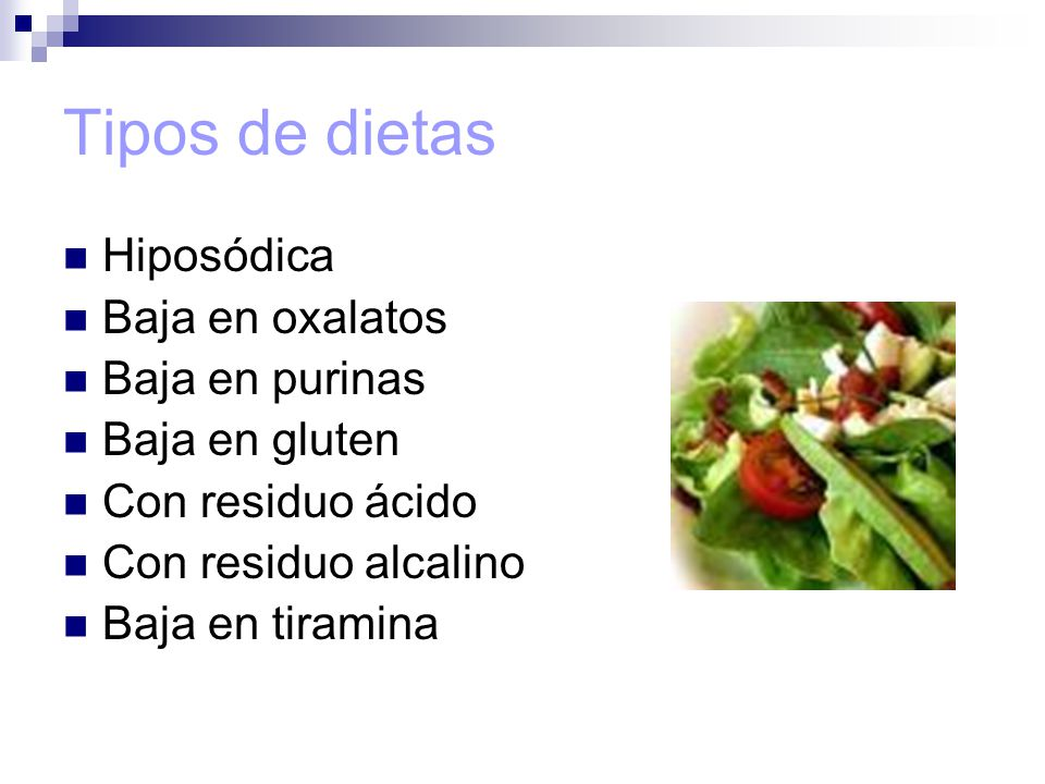 Tipos de dietas Hiposódica Baja en oxalatos Baja en purinas