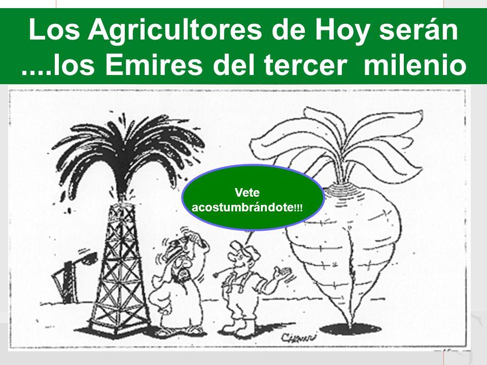 Los Agricultores de Hoy serán ....los Emires del tercer milenio