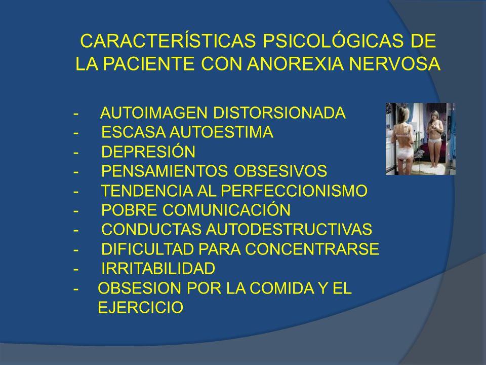 CARACTERÍSTICAS PSICOLÓGICAS DE LA PACIENTE CON ANOREXIA NERVOSA