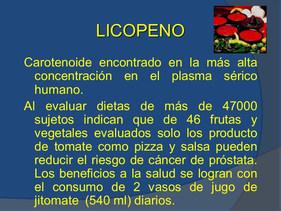 LICOPENO Carotenoide encontrado en la más alta concentración en el plasma sérico humano.