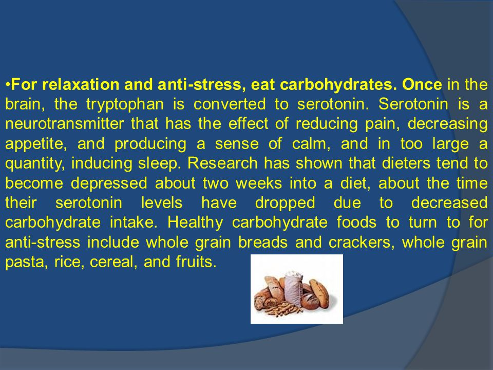 For relaxation and anti-stress, eat carbohydrates