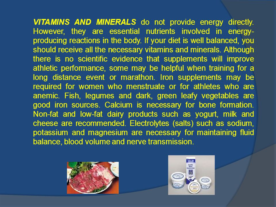 VITAMINS AND MINERALS do not provide energy directly