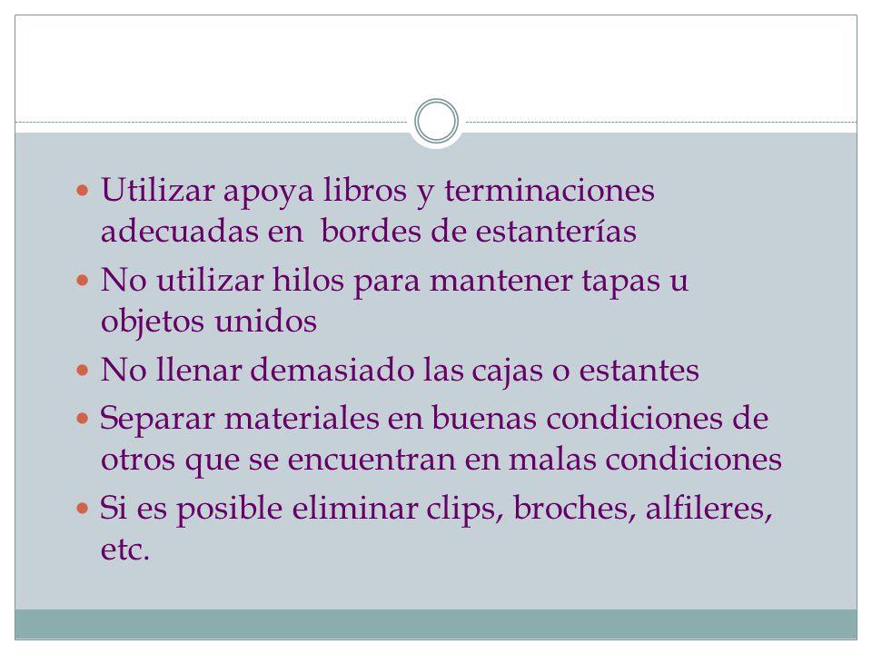 Utilizar apoya libros y terminaciones adecuadas en bordes de estanterías