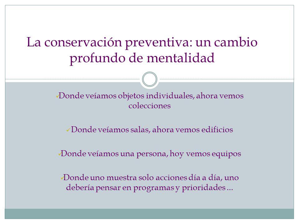 La conservación preventiva: un cambio profundo de mentalidad