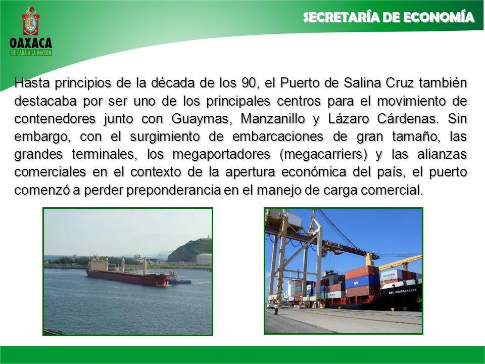 Hasta principios de la década de los 90, el Puerto de Salina Cruz también destacaba por ser uno de los principales centros para el movimiento de contenedores junto con Guaymas, Manzanillo y Lázaro Cárdenas.