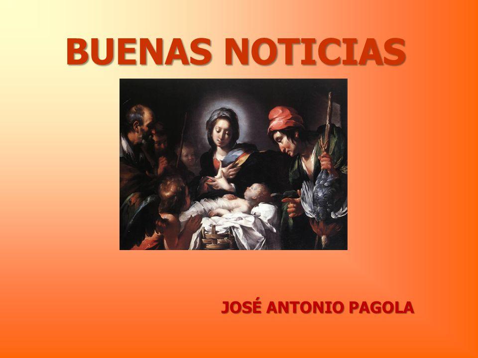 BUENAS NOTICIAS JOSÉ ANTONIO PAGOLA
