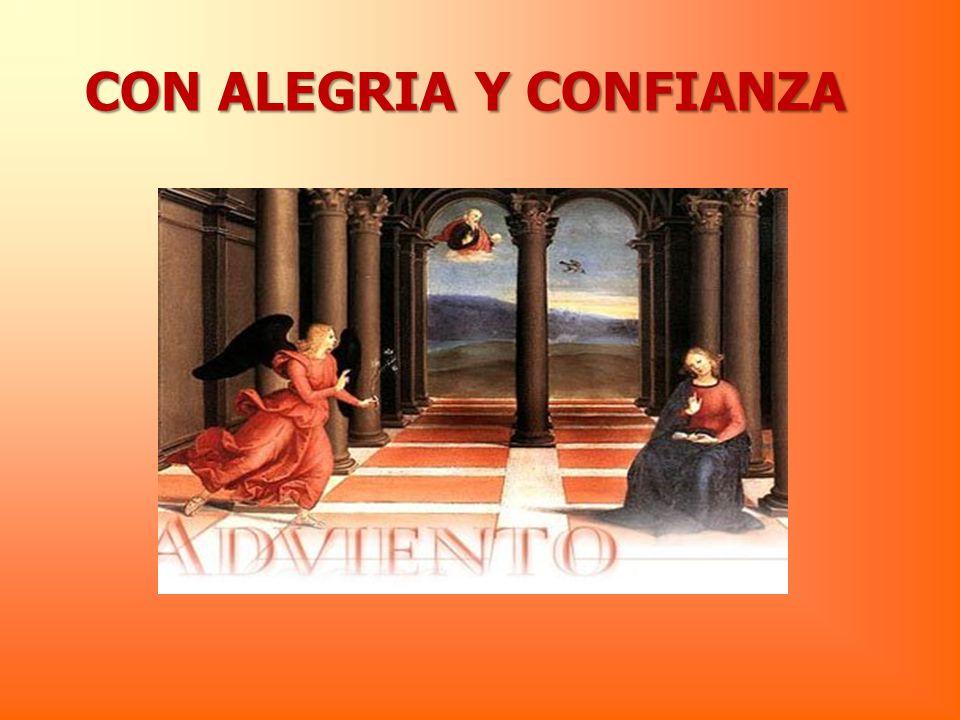 CON ALEGRIA Y CONFIANZA