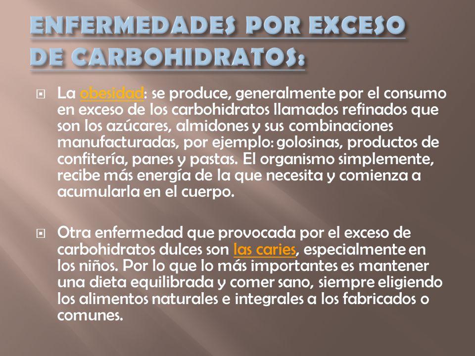 ENFERMEDADES POR EXCESO DE CARBOHIDRATOS: