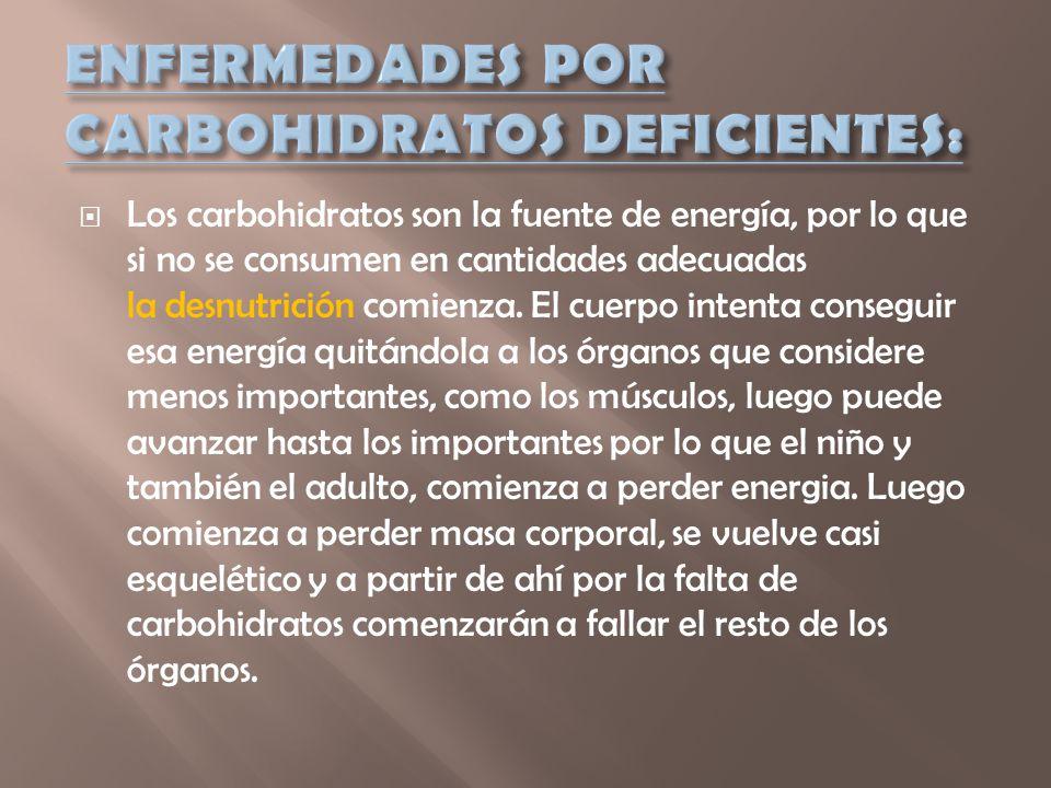 ENFERMEDADES POR CARBOHIDRATOS DEFICIENTES: