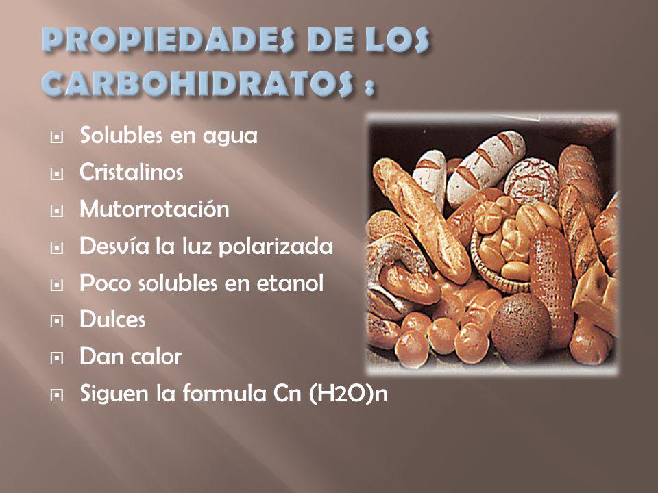 PROPIEDADES DE LOS CARBOHIDRATOS :