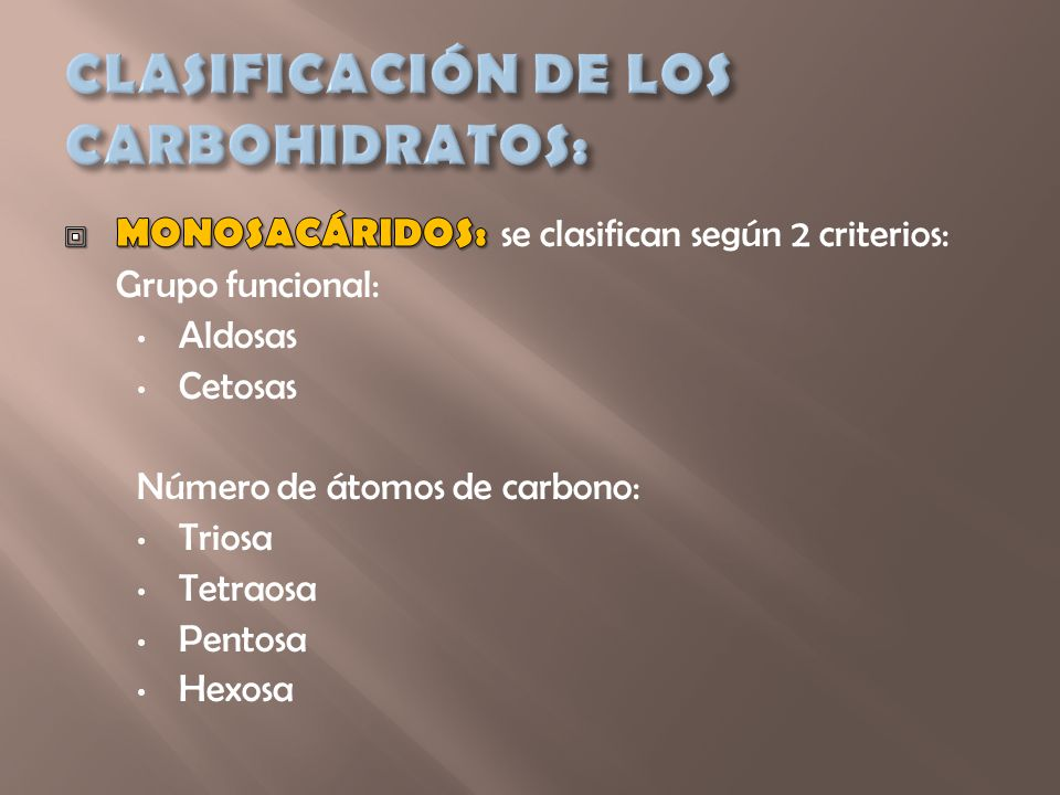 CLASIFICACIÓN DE LOS CARBOHIDRATOS: