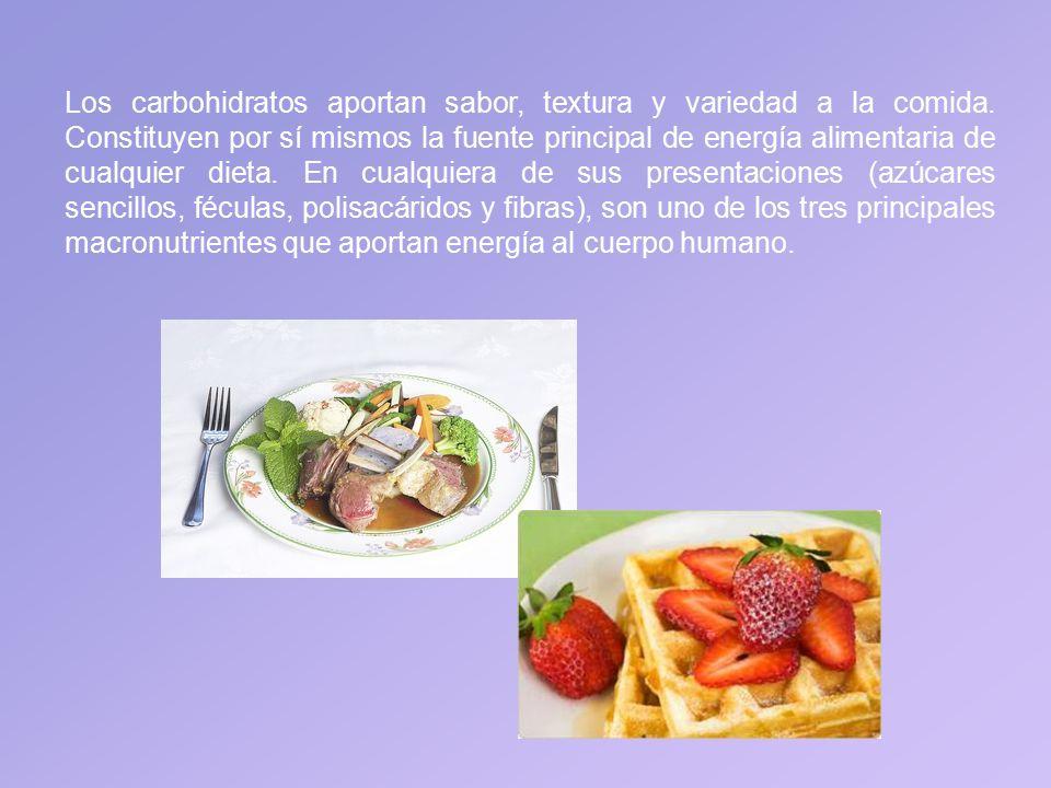 Los carbohidratos aportan sabor, textura y variedad a la comida