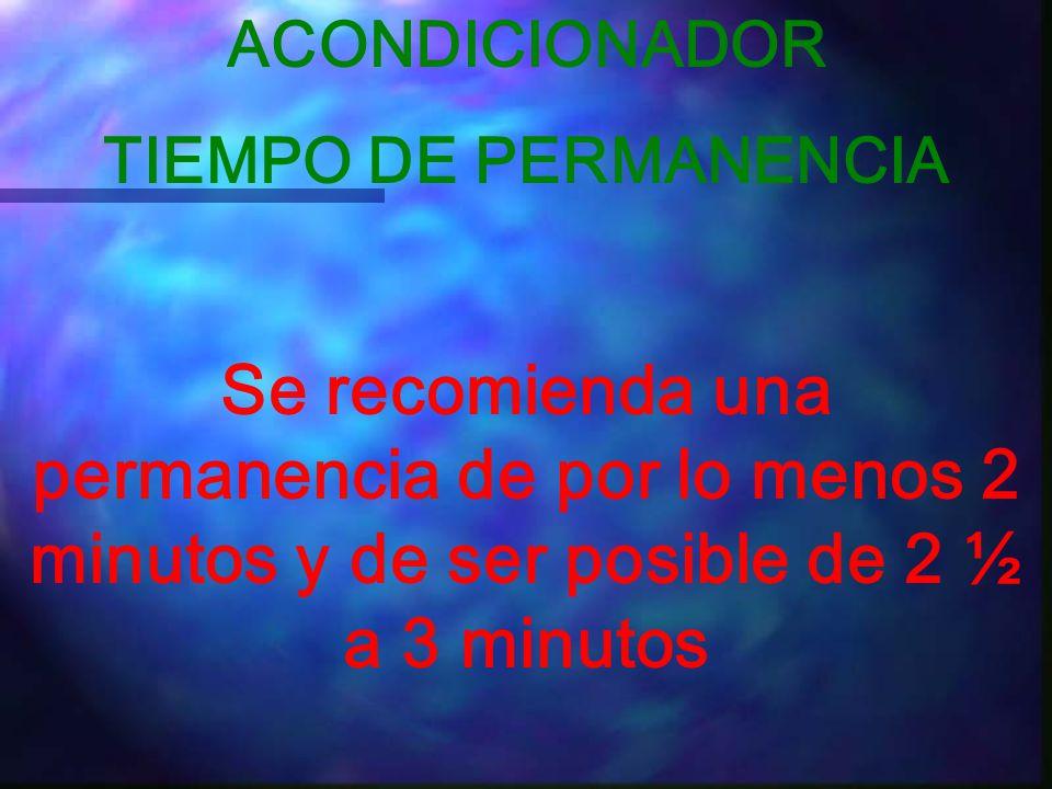 ACONDICIONADOR TIEMPO DE PERMANENCIA.