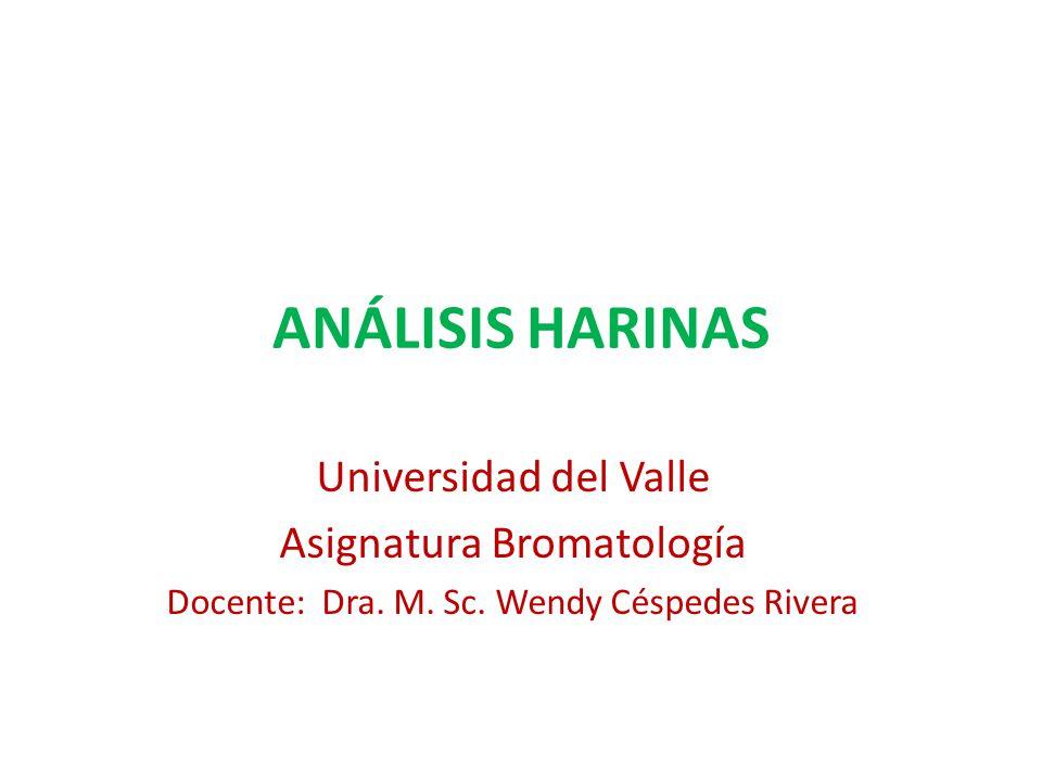 ANÁLISIS HARINAS Universidad del Valle Asignatura Bromatología