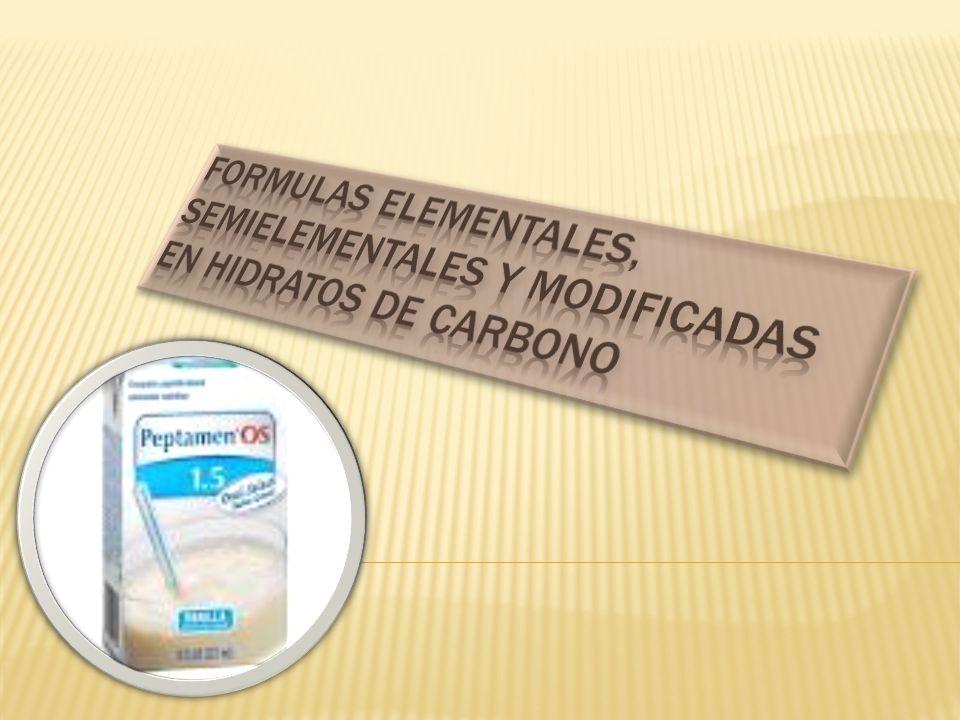FORMULAS ELEMENTALES, SEMIELEMENTALES Y MODIFICADAS EN HIDRATOS DE CARBONO