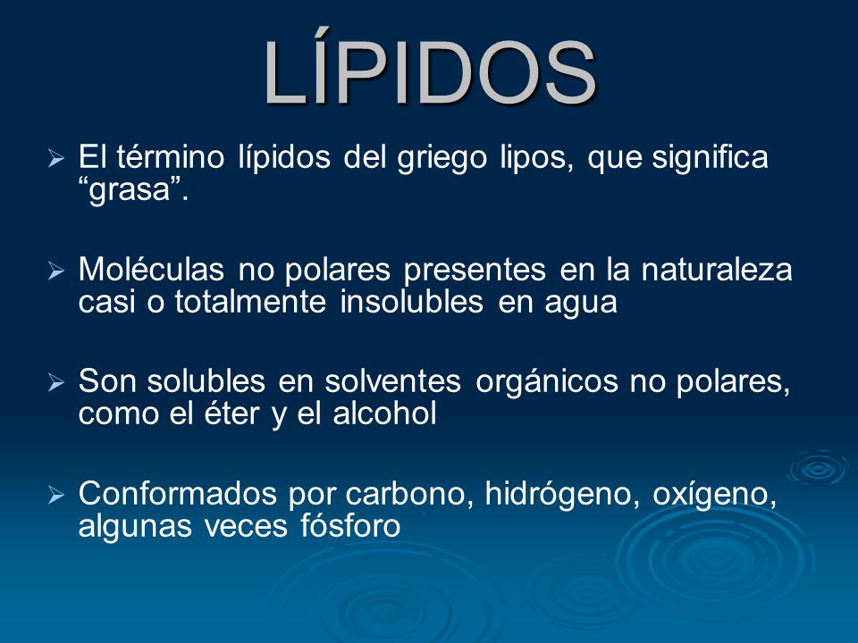 LÍPIDOS El término lípidos del griego lipos, que significa grasa .