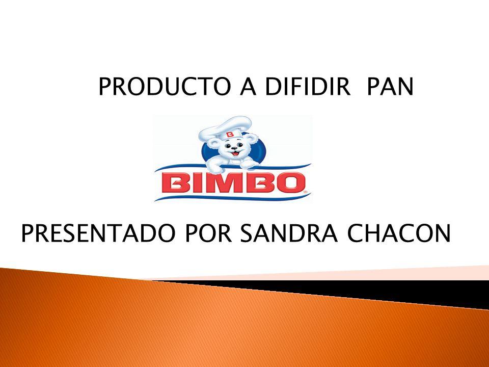 PRODUCTO A DIFIDIR PAN PRESENTADO POR SANDRA CHACON