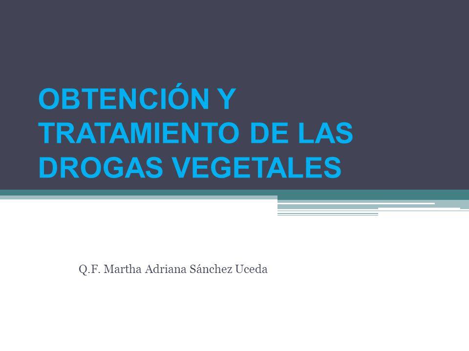OBTENCIÓN Y TRATAMIENTO DE LAS DROGAS VEGETALES