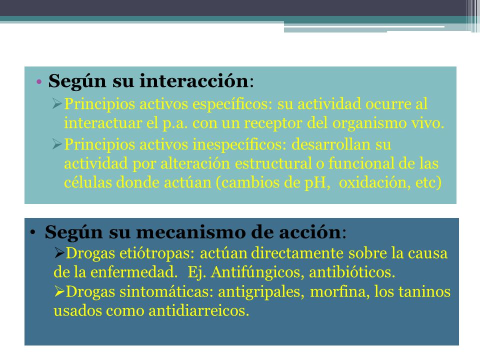 MECANISMOS DE ACCIÓN Según su interacción: