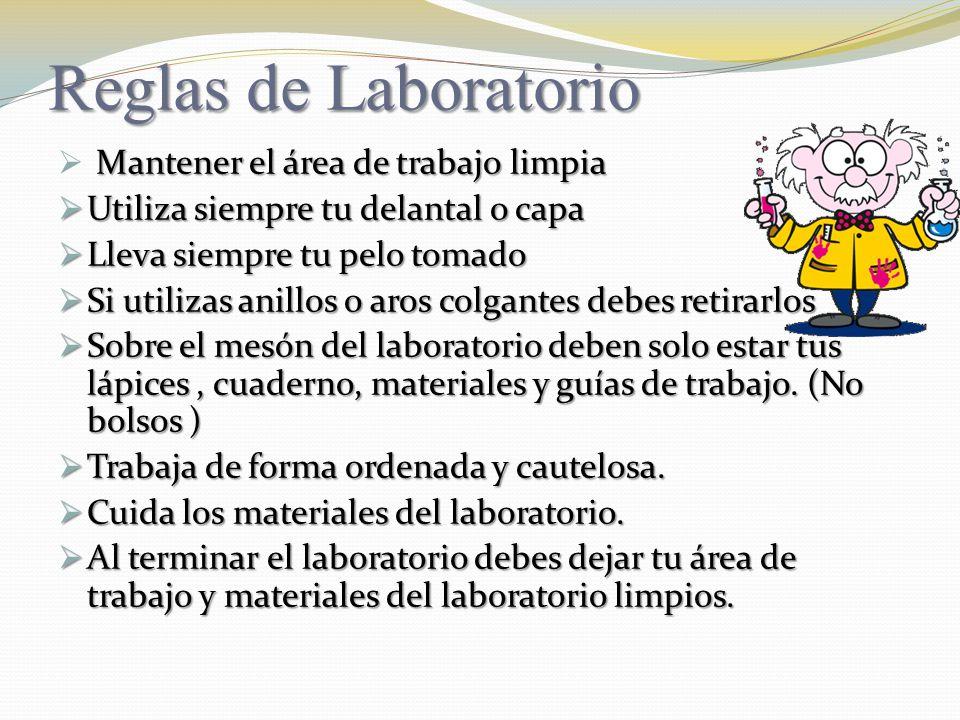 Reglas de Laboratorio Mantener el área de trabajo limpia