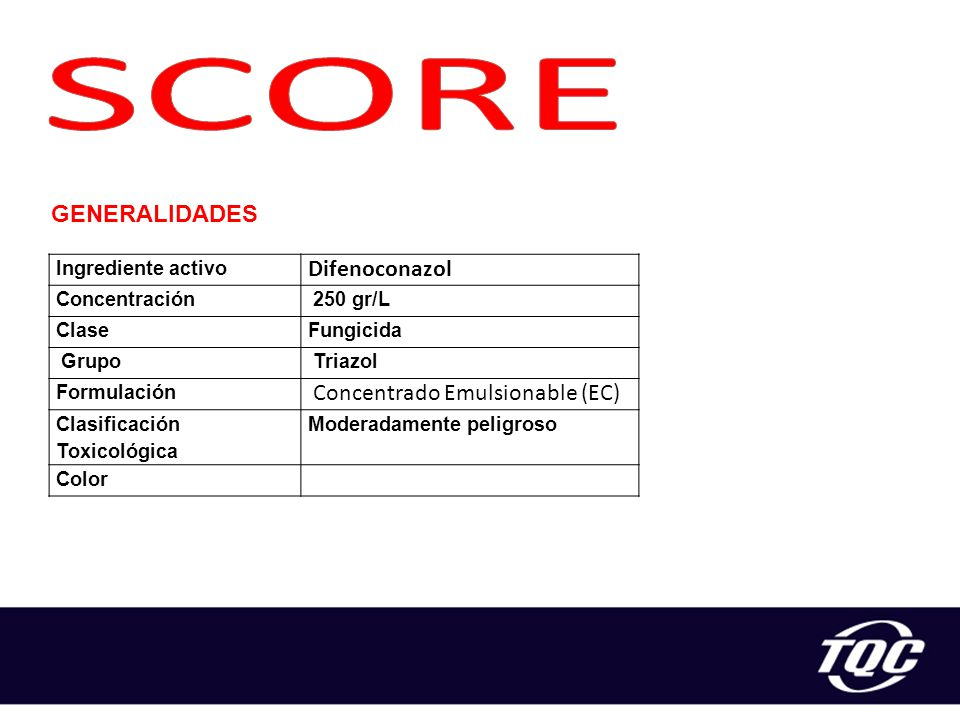SCORE Difenoconazol Concentrado Emulsionable (EC) GENERALIDADES