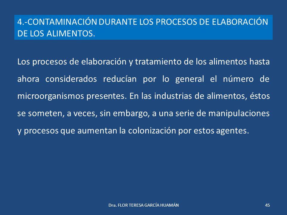 4.-CONTAMINACIÓN DURANTE LOS PROCESOS DE ELABORACIÓN DE LOS ALIMENTOS.