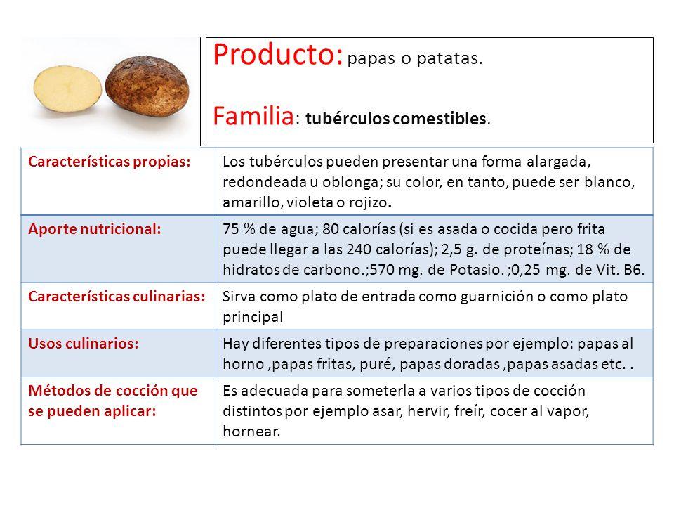 Producto: papas o patatas. Familia: tubérculos comestibles.