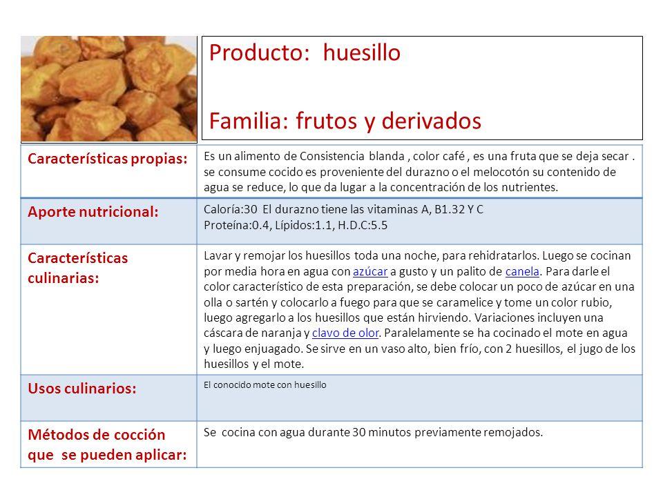 Producto: huesillo Familia: frutos y derivados