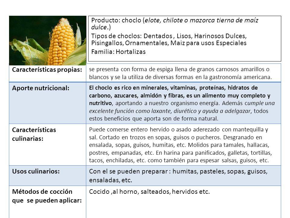 Producto: choclo (elote, chilote o mazorca tierna de maíz dulce.)