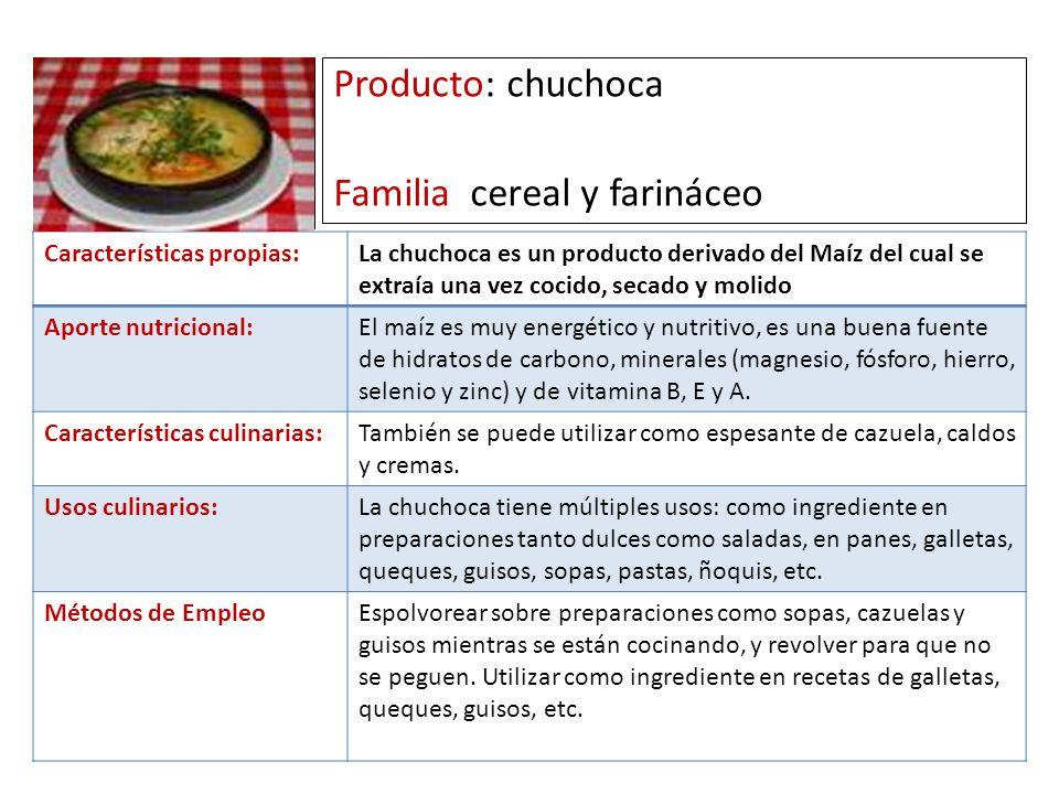 Producto: chuchoca Familia cereal y farináceo