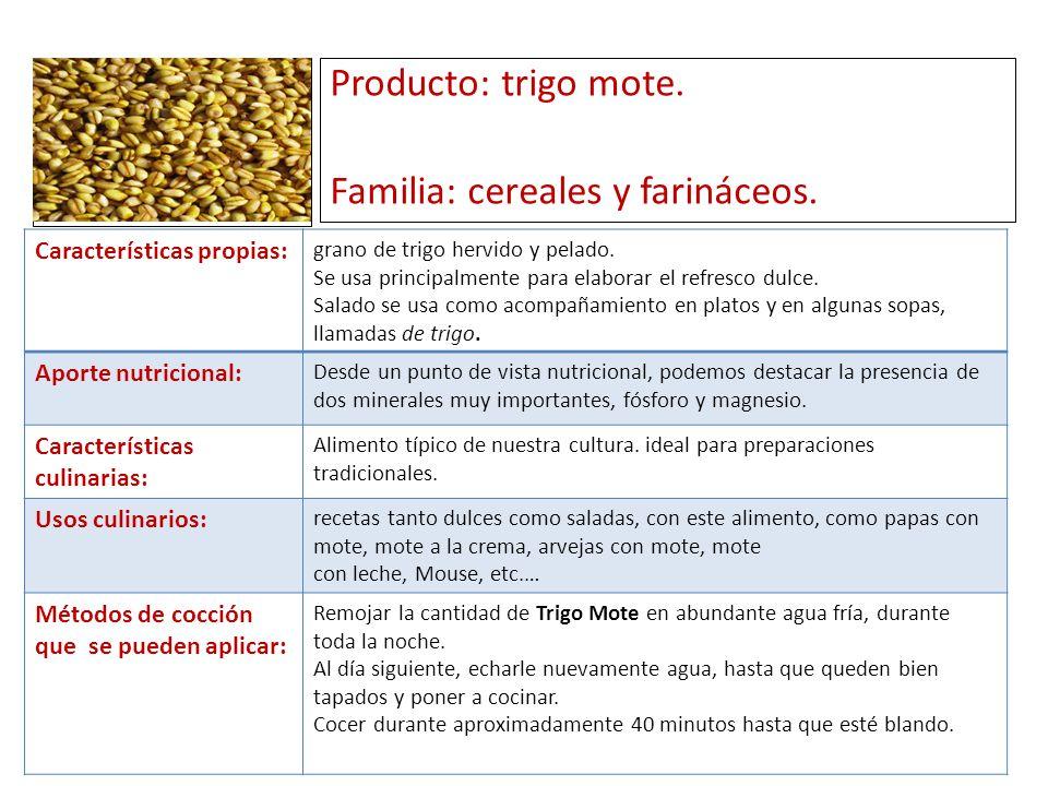 Producto: trigo mote. Familia: cereales y farináceos.