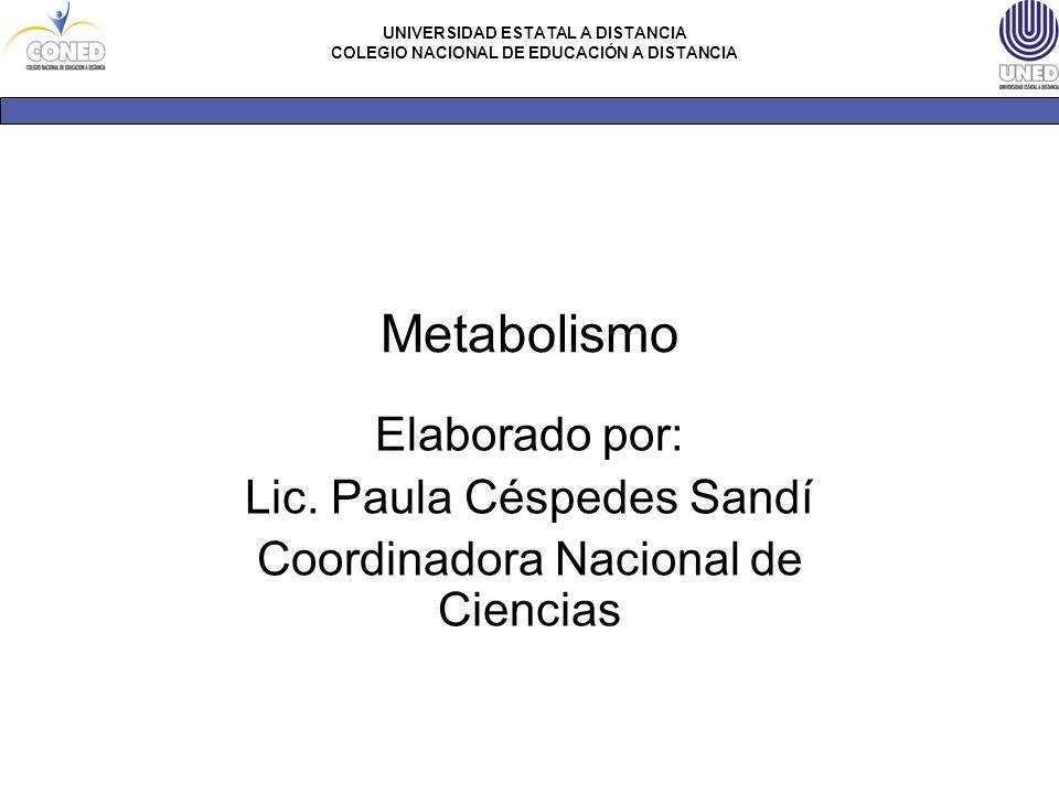 Metabolismo Elaborado por: Lic. Paula Céspedes Sandí